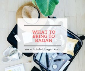 Things to bring to Bagan on your trip